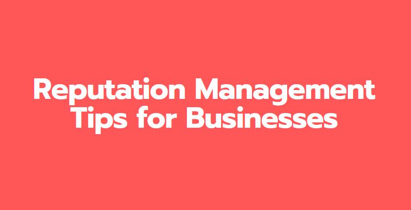 Reputation Management Tips for Businesses