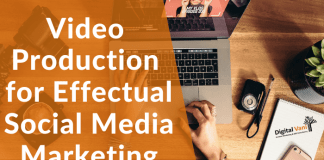 Video Production for Effectual Social Media Marketing